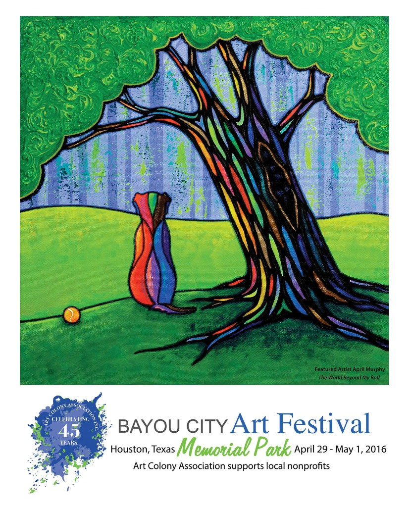 April Murphy Featured Artist at Bayou City Art Festival Memorial Park April 29 - May 1, 2016